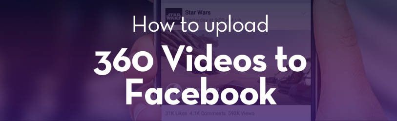 How to upload 360 videos to Facebook?
